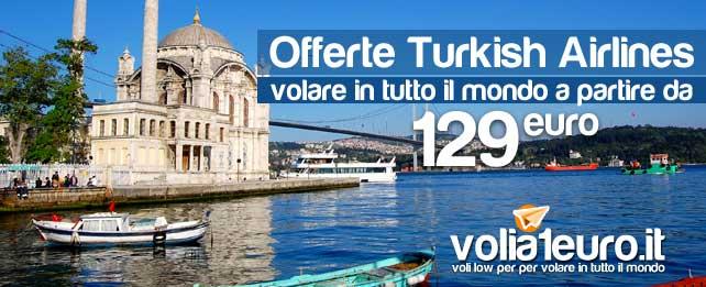 Offerte Turkish Airlines per volare in tutto il mondo a partire da 129 euro
