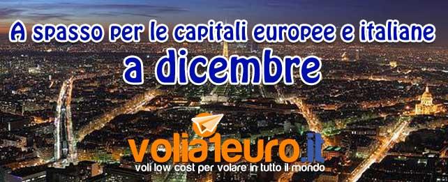 A spasso per le capitali europee e italiane a dicembre