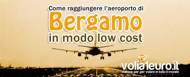 Raggiungere l'aeroporto di Bergamo in modo low cost