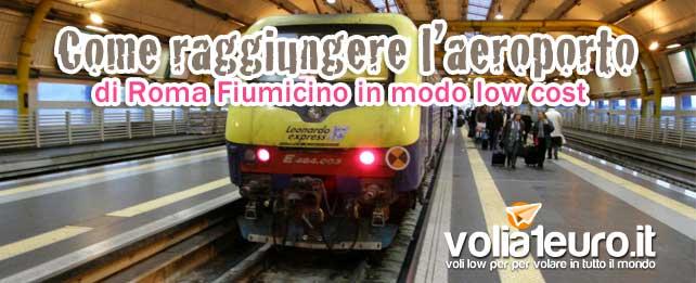 Come raggiungere l'aeroporto di Roma Fiumicino in modo low cost