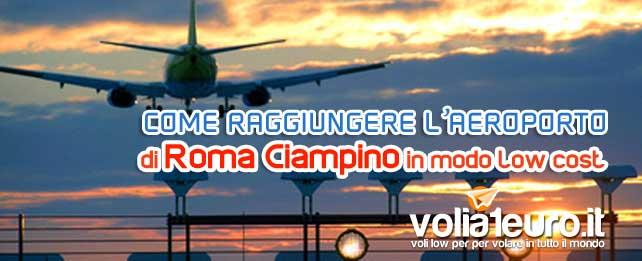 Come raggiungere l'aeroporto di Roma Ciampino