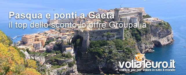 Pasqua e ponti a Gaeta: il top dello sconto lo offre Groupalia