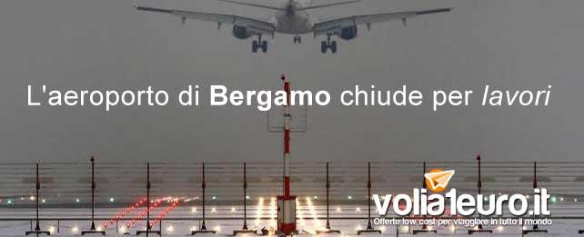L'aeroporto di Bergamo chiude per lavori