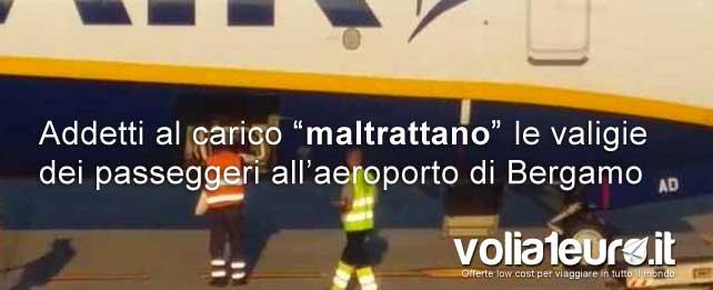 maltrattano valigie dei passeggeri all'aeroporto di bergamo